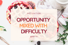 Opportunity mixed with Difficulty - Victor Botto