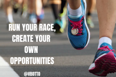 Run Your Race Create Your Own Opportunities - Victor Botto