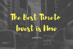 The best time to invest is now - Victor Botto